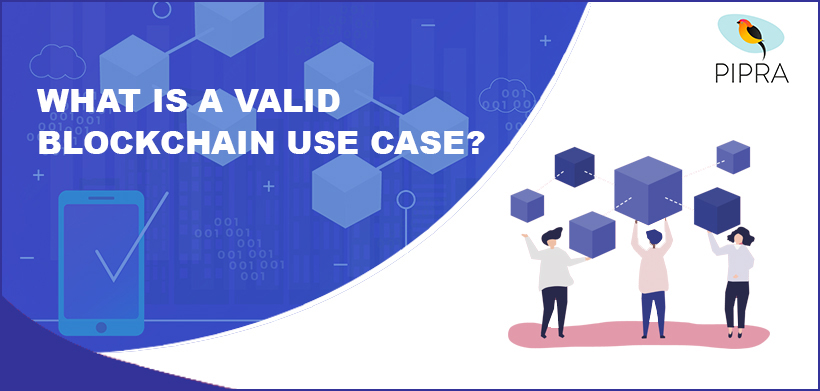 What Is A Valid Blockchain Use Case?