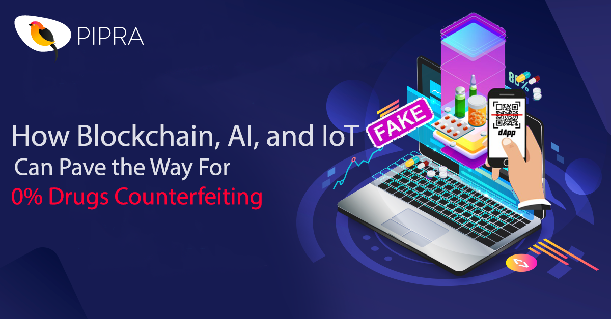 How Blockchain, AI, and IoT Can Pave the Way For 0% Drugs Counterfeiting